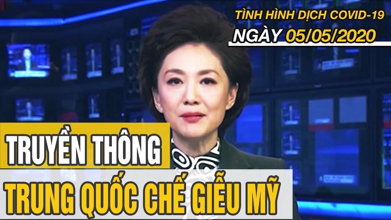 Tin tức dịch COVID-19 mới nhất hôm nay 5/5/2020 | Truyền thông Trung Quốc chế giễu Mỹ