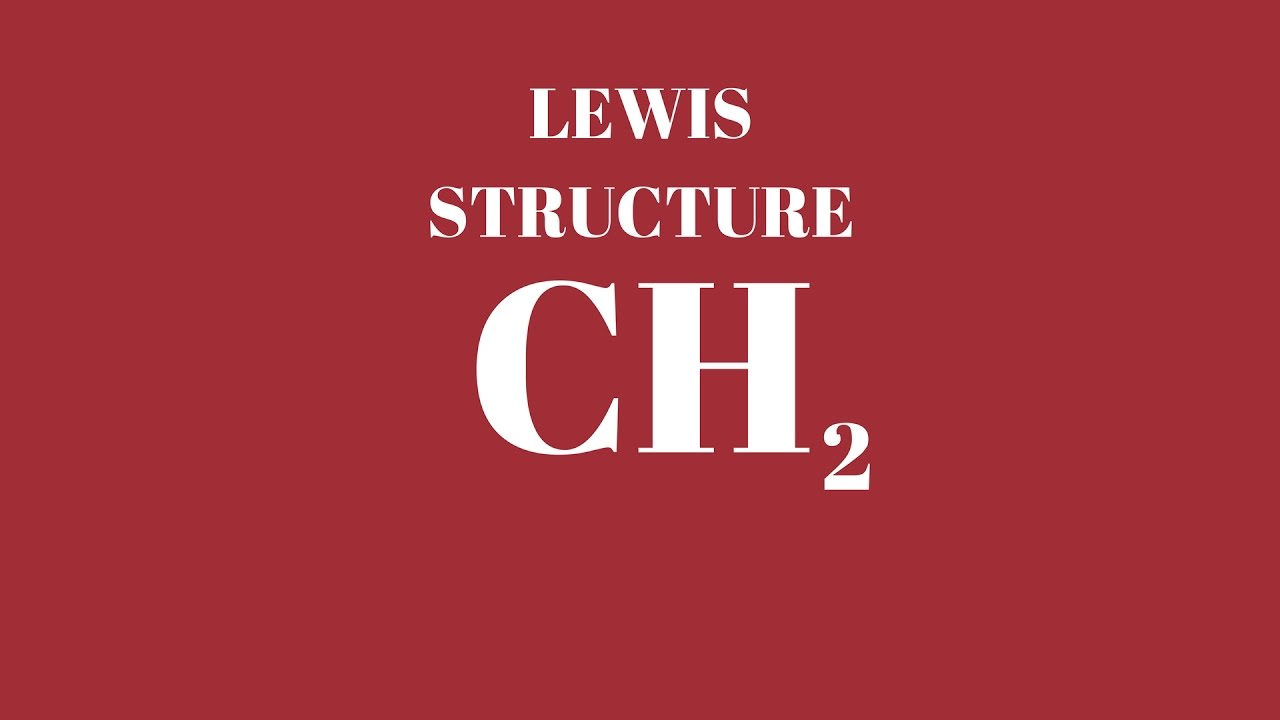 No  Lewis Structure CH2 Lewis Structure - ...