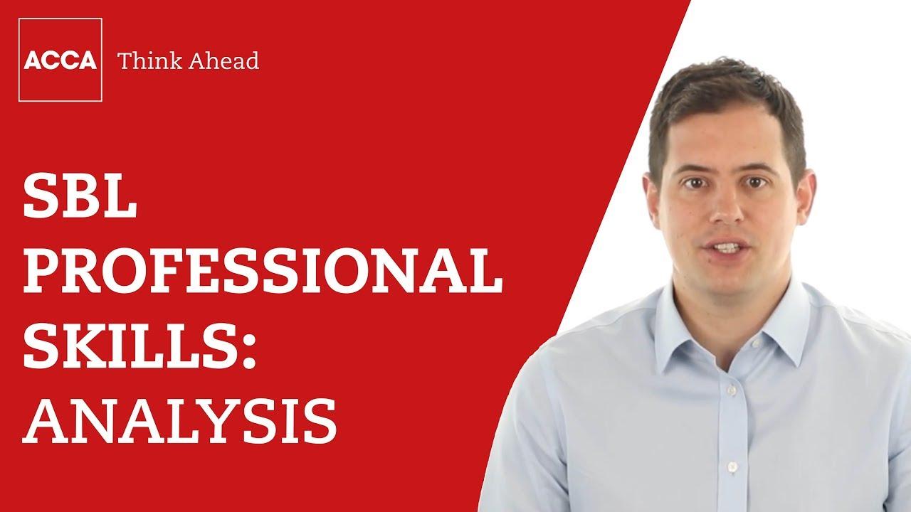 SBL professional skills: Analysis   ACCA Global