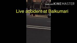 Live accident in Ringroad Kathmandu ,Balkumari