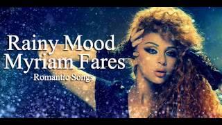 myriam fares rainy mood mix part 1