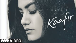 Kaur B: Kaafir (Full Song) Goldboy | Jung Sandhu | Latest Punjabi Songs 2019