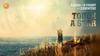 Смотреть клип Adaro & B-Front Ft. Dawnfire - Touch A Star