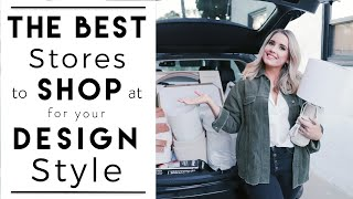 INTERIOR DESIGN | How to Shop for Your Design Style (The BEST Home Decor Stores To Go To)