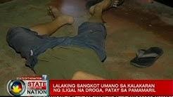 SONA: Lalaking sangkot umano sa kalakaran ng iligal na droga, patay sa pamamaril