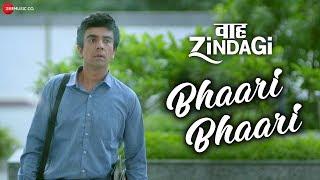 Bhaari Bhaari (Wah Zindagi) (Shadab Faridi, Mohan Kannan) Mp3 Song Download