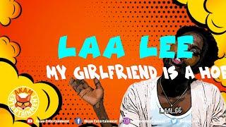 Laa Lee - My Girlfriend Is A Hoe [Official Music Video HD]