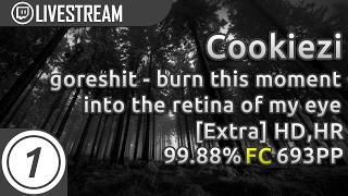 Cookiezi   goreshit - burn this moment into the retina of my eye [extra] +HD,HR   FC 99.88% 693pp