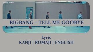 BIGBANG - TELL ME GOODBYE | KANJI | ROMAJI | ENGLISH | LYRICVIDEO meewmanis