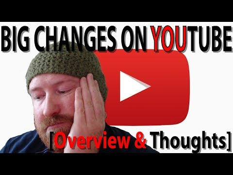 Big YouTube Changes for Creators Overview and Thoughts [YouTube Partner Program Update January 2018]
