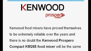 Kenwood Prospero Compact Km265 Food Mixer Review