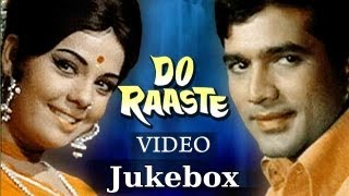 Do Raaste Jukebox Full Song | Rajesh Khanna & Mumtaz