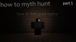 ROBLOX how to myth hunt part 1: finding good myths