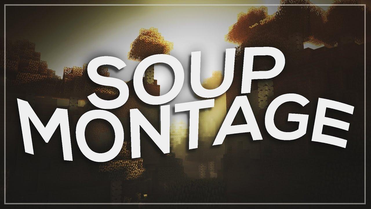 Minecraft Soup Montage!