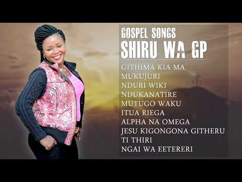 Shiru Wa GP - Best Gospel Songs Swahili | Praise & Worship Songs | Kenya Music