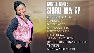 Download Shiru Wa GP - Best Gospel Songs Swahili | Praise & Worship Songs | Kenya Music MP3 song and Music Video