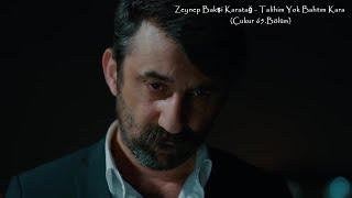 Zeynep Bakşi Karatağ - Talihim Yok Bahtım Kara (Çukur 65.) Resimi
