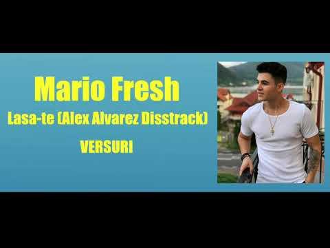 Mario Fresh-Lasa-te (Alex Alvarez Disstrack) versuri