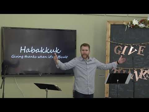 Giving Thanks in Everything    Habakkuk 3:16 21 Nov 26, 2017