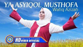 Wafiq Azizah - YA ASYIQOL MUSTHOFA ( Official Music Video ) [HD]