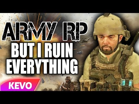 ARMY RP but I ruin everything
