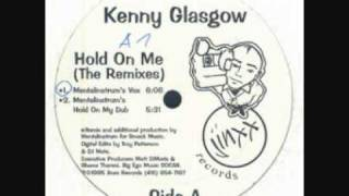 KENNY GLASGOW HOLD ON ME MENTALINSTRUM VOCAL MIX SMACK 1995