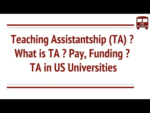What is TA ( Teaching Assistantship) ? TA Work, Pay, Funding ?