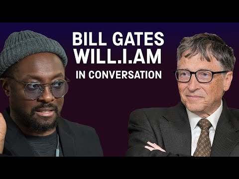 A Conversation with Bill Gates and will.i.am