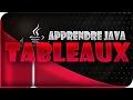 APPRENDRE LE JAVA #4 - LES TABLEAUX