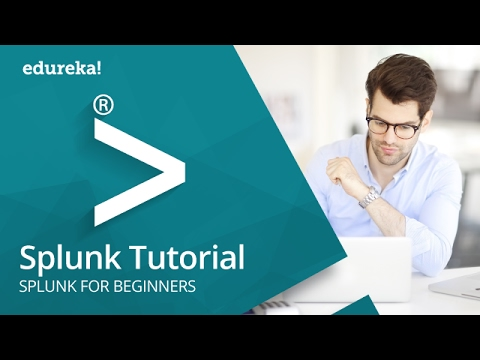 Splunk Tutorial for Beginners - 1 | What is Splunk? | Splunk Training Video | Edureka