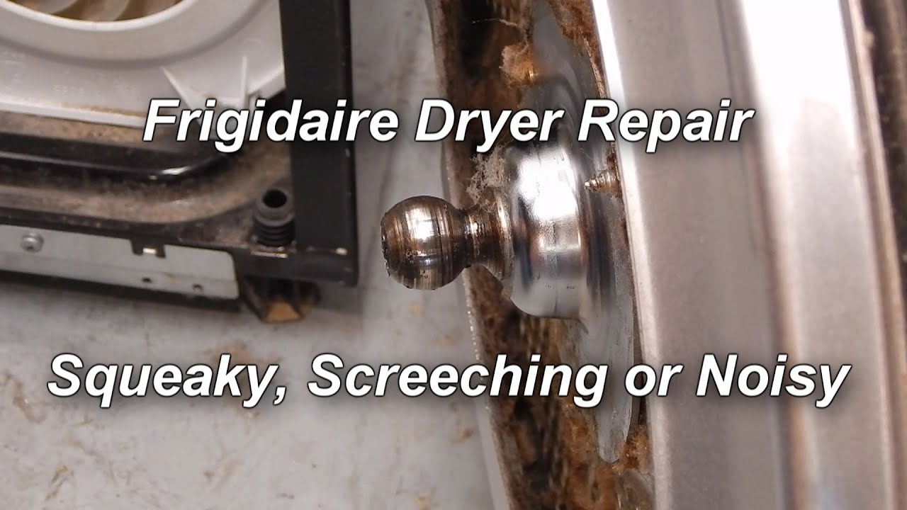 How To Fix A Noisy Squeaking Or Screeching Frigidaire Dryer You