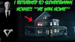 I RETURNED TO SLENDER MANS HOUSE ALONE! *HE WAS HOME* | MOE SARGI