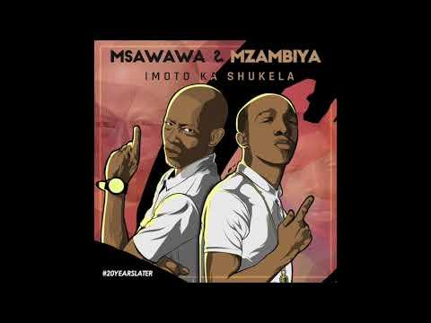 Msawawa and Mzambiya - Imoto Ka Shukela