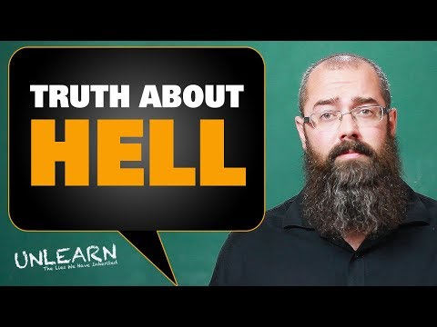 The Biblical Truth About Hell  UNLEARN