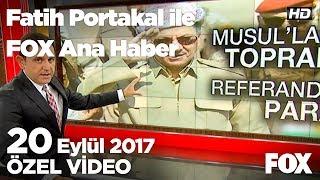 Barzani pazarlıkları mı bozuyor? 20 Eylül 2017 Fatih Portakal ile FOX Ana Haber