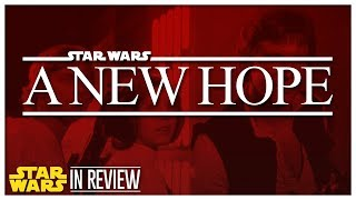 Star Wars Episode 4: A New Hope - Every Star Wars Movie Reviewed & Ranked