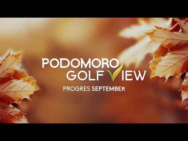 PROGRES PODOMORO GOLF VIEW SEPTEMBER 2019