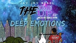 Jay Jay Rebel - Deep Emotions | Official Audio | April 2017 | (The Come Up EP)