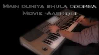 main duniya bhula doonga-Aashiqui- on keyboard