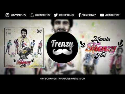 MAMLA FRENZY HAI (feat. Gurdas Maan & Jackson 5)  |  DJ FRENZY  |  Latest Punjabi Mix 2017