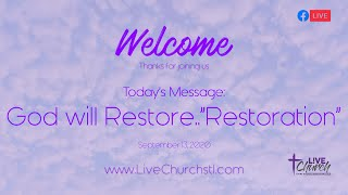 "God will Restore..""Restoration"" - Join us for Online Campus - September 13, 2020"