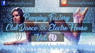 ♫ Pumping Factory - Club Dance & Electro House Vol. 10 (Pump Mix 2018) ♫