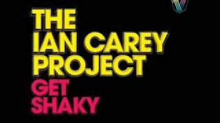 The ian carey project - get shaky. { lyrics }