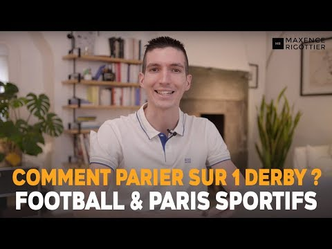 Comment PARIER sur 1 derby au football ? Paris Sportifs