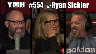 Your Mom House Podcast - Ep. 554 w/ Ryan Sickler