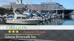 Astoria Riverwalk Inn - Astoria Hotels, Oregon