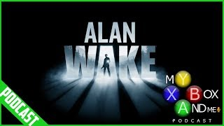 Alan Wake Television Series - My Xbox And ME Episode 150