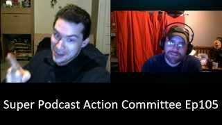 Super Podcast Action Committee Episode 105 - Behave Yourself, EA!