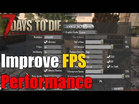 7 Days to Die - How to increase FPS - How to Improve Performance