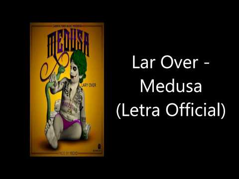 Lary Over -  Medusa (Letra Official)
